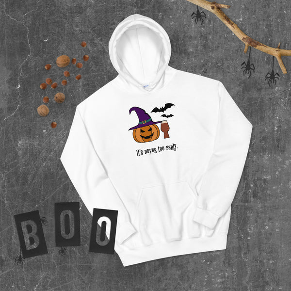 """It's never too early"" Hoodie"