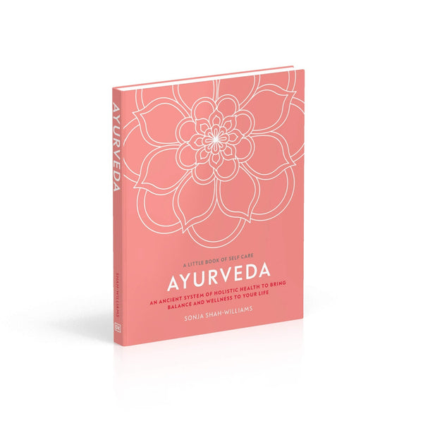 Ayurveda: An Ancient System of Holistic Health to Bring Balance and Wellness to Your Life