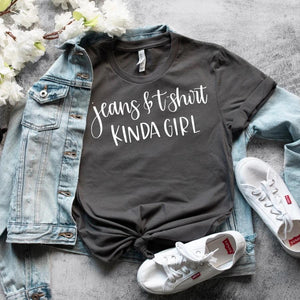 Jeans And T-shirt Kinda Girl - Graphic Tee - RTS