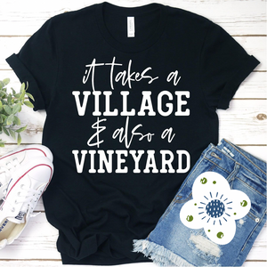 Takes Village & Vineyard - Graphic Tee - RTS