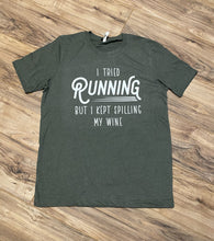 Load image into Gallery viewer, Tried Running But I Spilt My Wine - Graphic Tee - RTS
