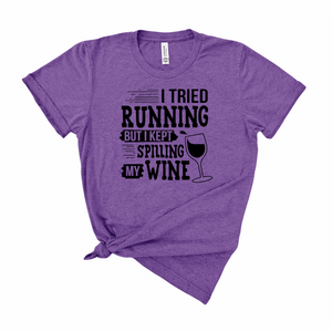 Tried Running Spilt Wine II - Graphic Tee