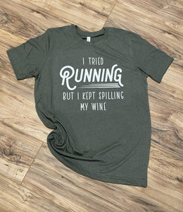 Tried Running But I Spilt My Wine - Graphic Tee - RTS