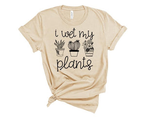 Wet My Plants - Graphic Tee - RTS