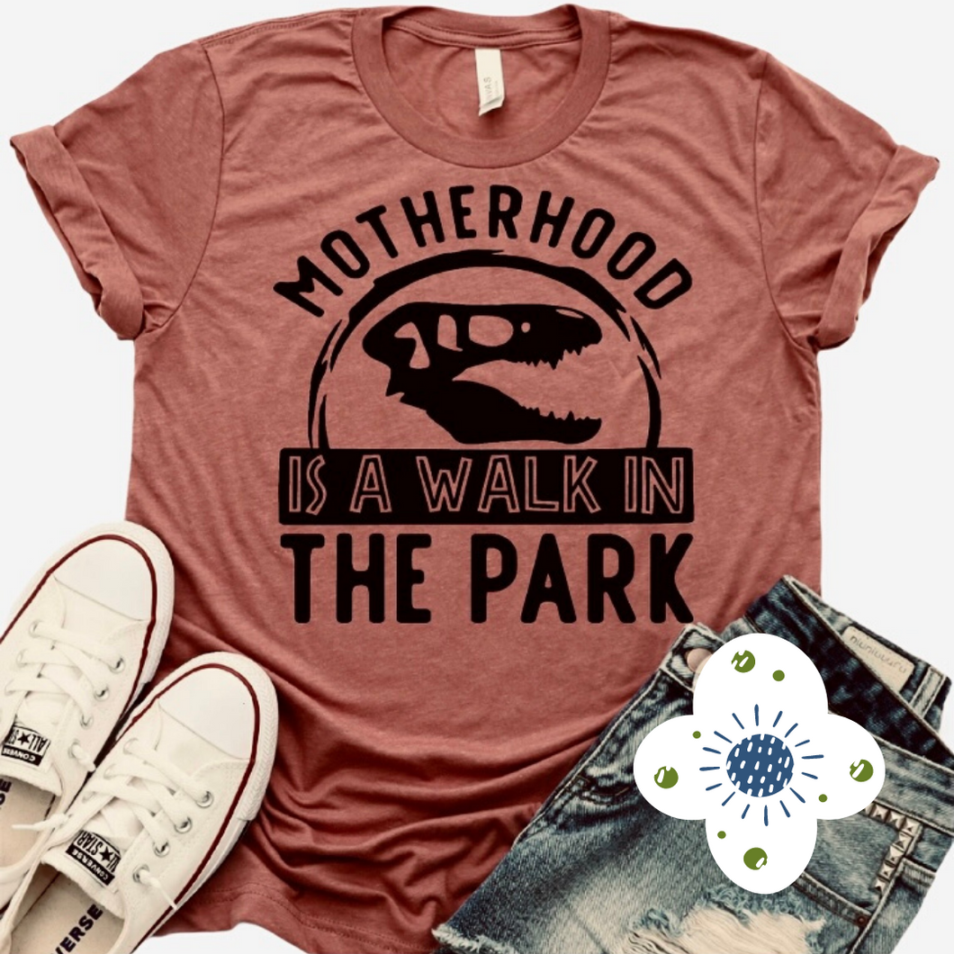 Motherhood Is A Walk In The Park - Graphic Tee - RTS
