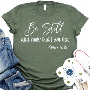 Be Still and Know I Am God - Graphic Tee - RTS