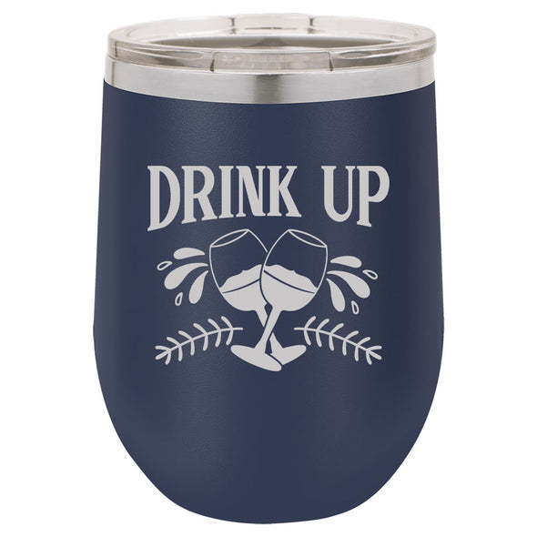 Personalized Drink Up Laser Engraved Wine Tumbler