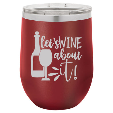 Personalized Lets Wine About It Engraved Wine Tumbler