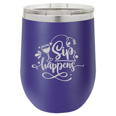 Personalized Sip Happens Laser Engraved Wine Tumbler