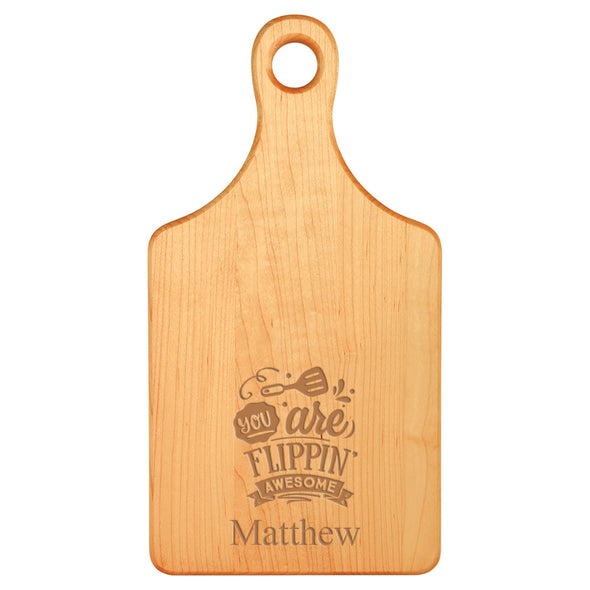 Laser Engraved You are Flippin Awesome Cutting Board (Rectangle or Paddle Shaped Options)