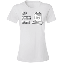 Load image into Gallery viewer, 880 Ladies' Lightweight No More Days T-Shirt 4.5 oz