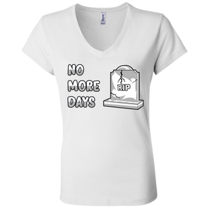 B6005 Ladies' Jersey V-Neck No More Days T-Shirt