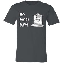 Load image into Gallery viewer, 3001C Unisex Jersey Short-Sleeve No More Days T-Shirt
