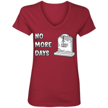 Load image into Gallery viewer, 88VL Ladies' V-Neck No More Days T-Shirt