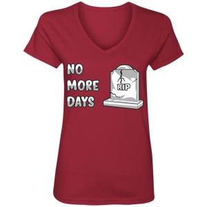 88VL Ladies' V-Neck No More Days T-Shirt