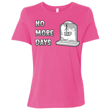 Load image into Gallery viewer, B6400 Ladies' Relaxed Jersey Short-Sleeve No More Days T-Shirt