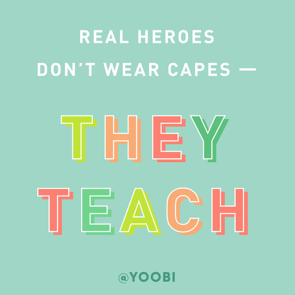 Yoobi Supports You, Our Nation's Teachers