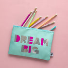 Zip Pouch - Dream Big