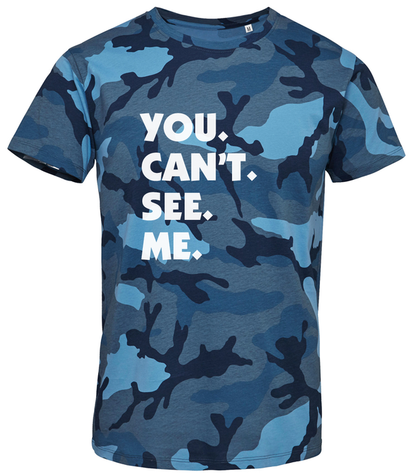 Blue Camo You. Can't. See. Me. T-Shirt
