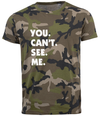 Green Camo You. Can't. See. Me. T-Shirt