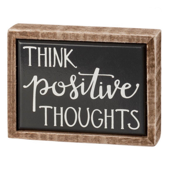 Think Positive Thoughts Mini Box Sign