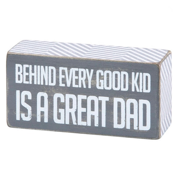 Behind Every Good Kid Is A Great Dad Mini Box Sign