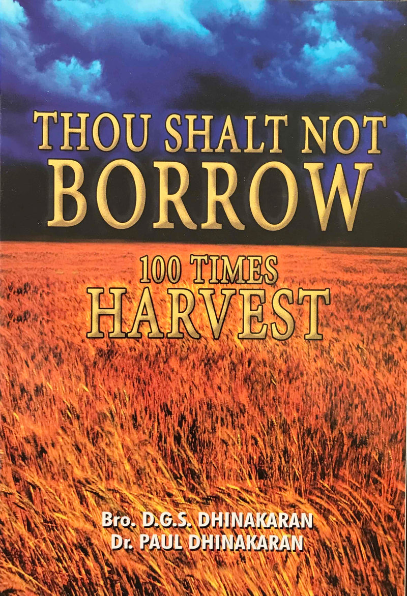 Thou Shalt Not Borrow, 100 Times Harvest