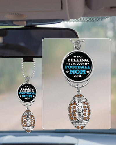 I'm Not Yelling, This Is Just My Football Mom Voice Rearview Mirror Charm