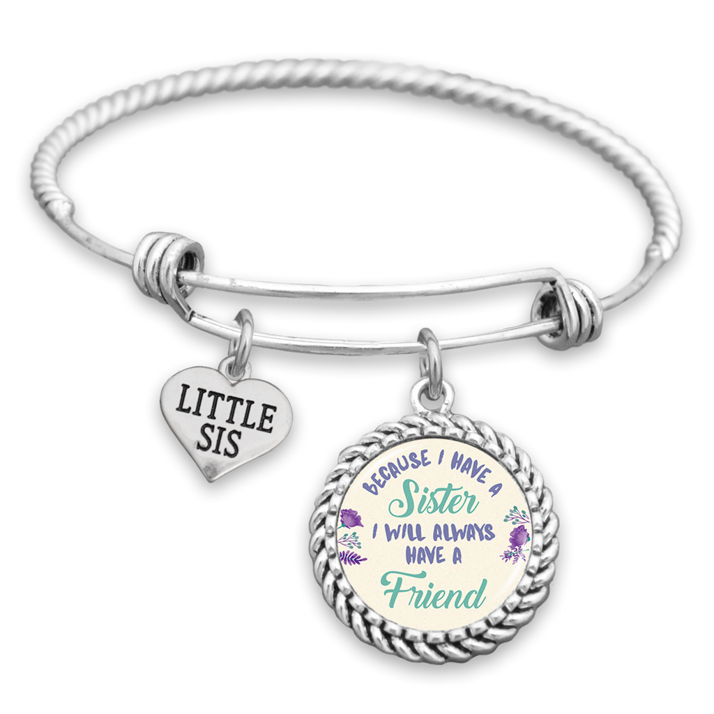 Because I Have A Sister I Will Always Have A Friend Charm Bracelet