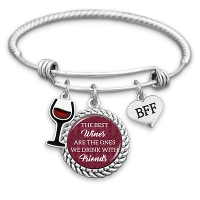 The Best Wines Are The Ones We Drink With Friends Charm Bracelet