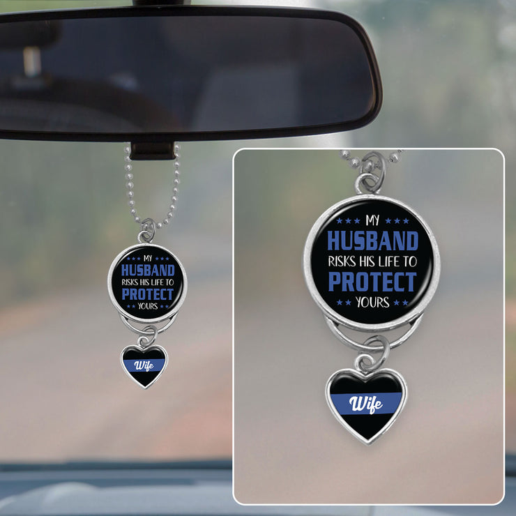 My Husband Risks His Life To Protect Yours Rearview Mirror Charm