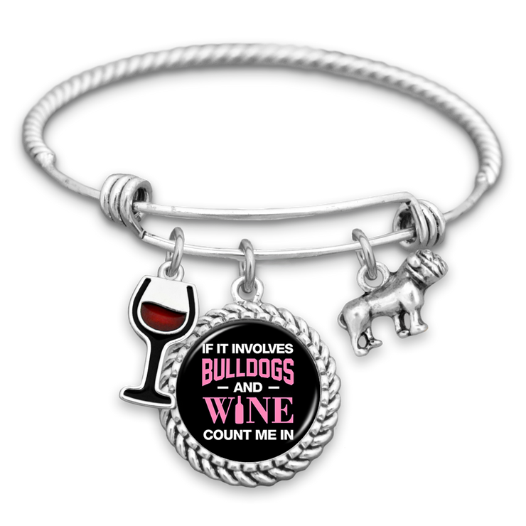 If It Involves Bulldogs And Wine, Count Me In Charm Bracelet