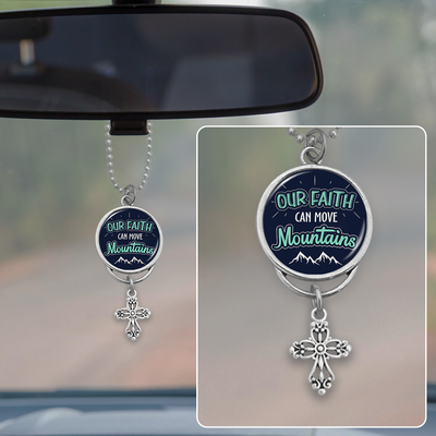 Our Faith Can Move Mountains Rearview Mirror Charm