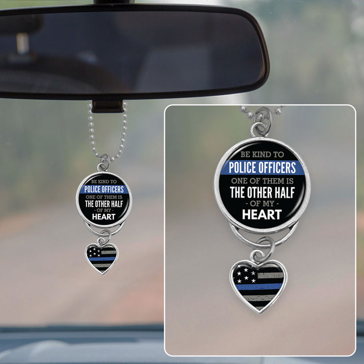 Be Kind To Police Officers, One Of Them Is The Other Half Of My Heart Rearview Mirror Charm