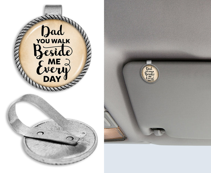 Dad You Walk Beside Me Every Day Circle Auto Visor Clip