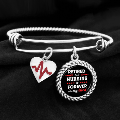 Retired But Nursing Is Forever In My Blood Charm Bracelet