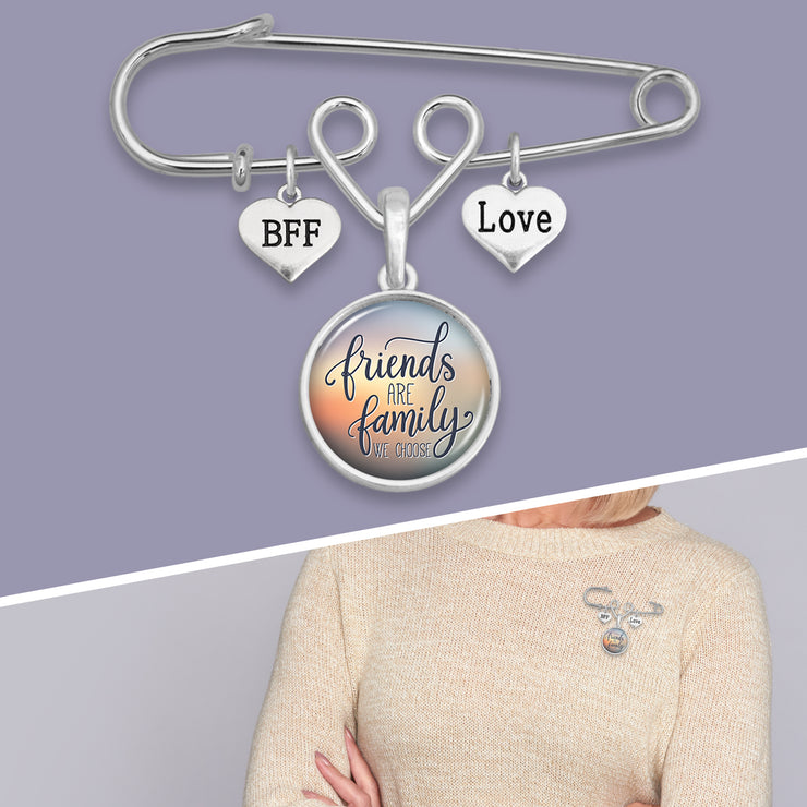 Friends Are Family We Choose Safety Pin Charm Brooch