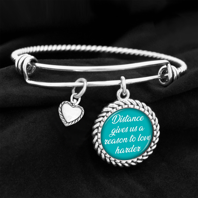 Distance Gives Us A Reason To Love Harder Charm Bracelet