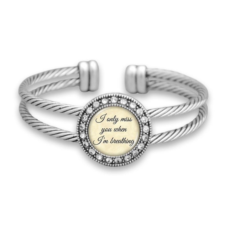 I Only Miss You When I'm Breathing Crystal Cuff Bracelet