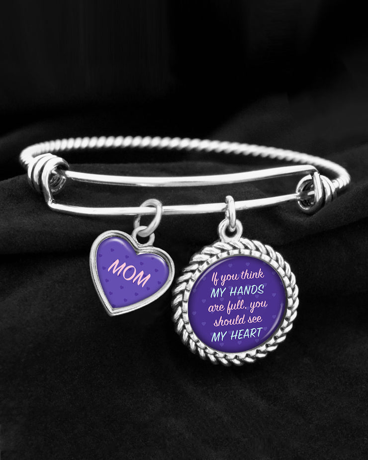Mom - If You Think My Hands Are Full, You Should See My Heart Charm Bracelet