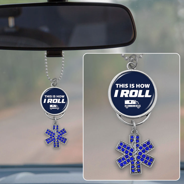 This Is How I Roll Star Of Life Rearview Mirror Charm