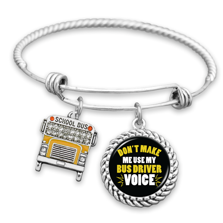 Don't Make Me Use My Bus Driver Voice Charm Bracelet