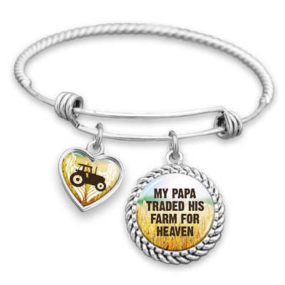 My Papa Traded His Farm For Heaven Charm Bracelet