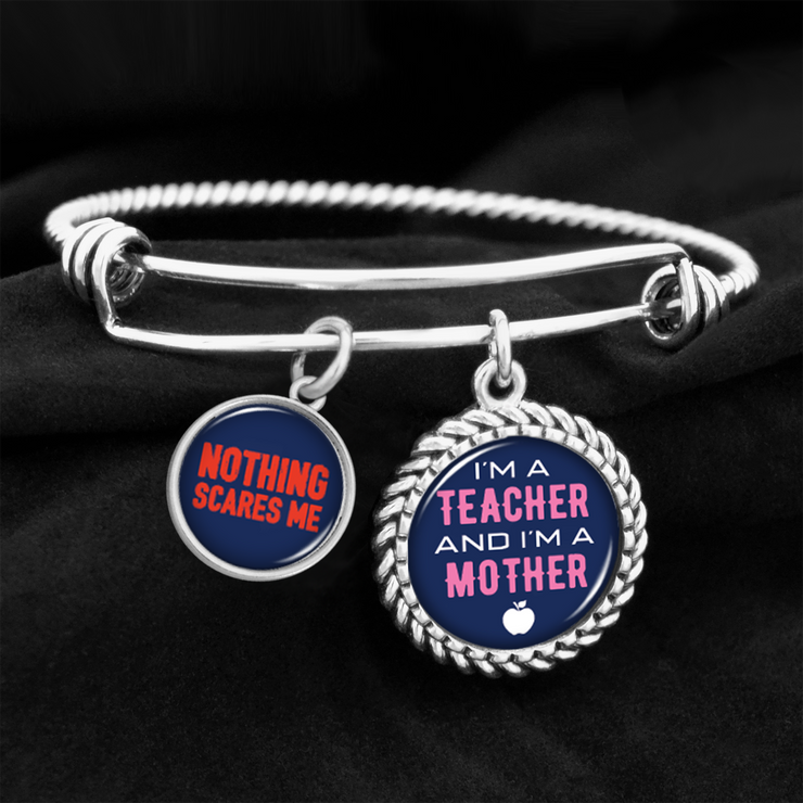 Teacher Mother Nothing Scares Me Charm Bracelet