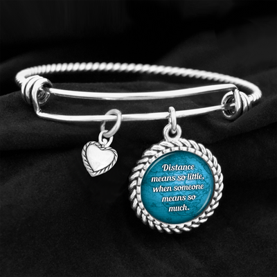 Distance Means So Little, When Someone Means So Much Charm Bracelet
