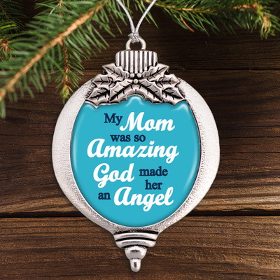 My Mom Was So Amazing God Made Her An Angel Bulb Ornament