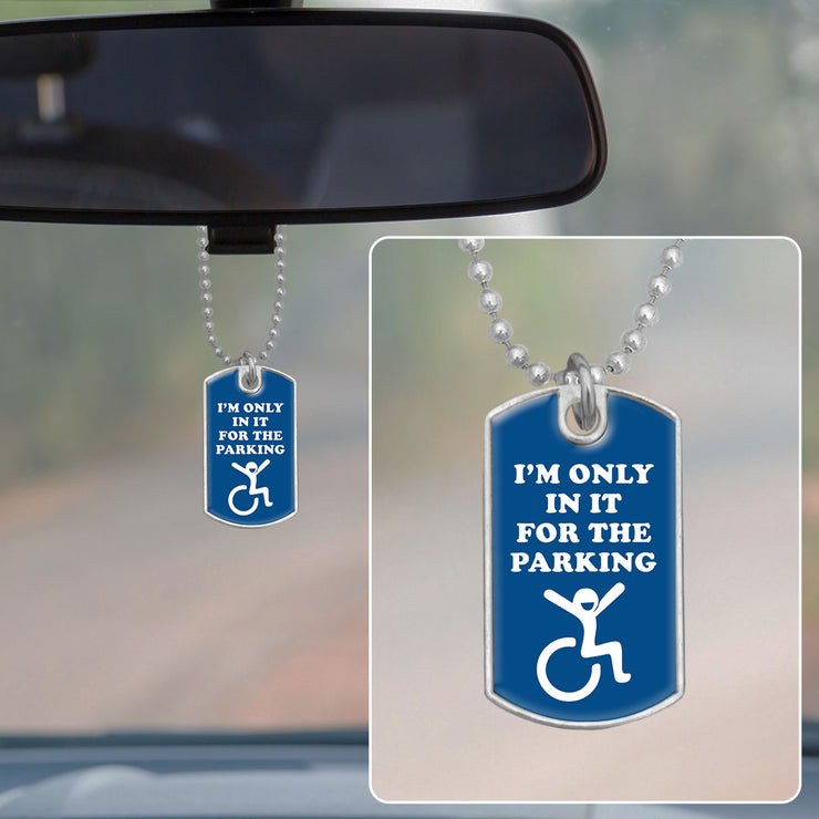 I'm Only In It For The Parking Dog Tag Rearview Mirror Charm