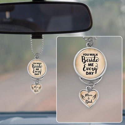 Mom & Dad You Walk Beside Me Every Day Rearview Mirror Charm