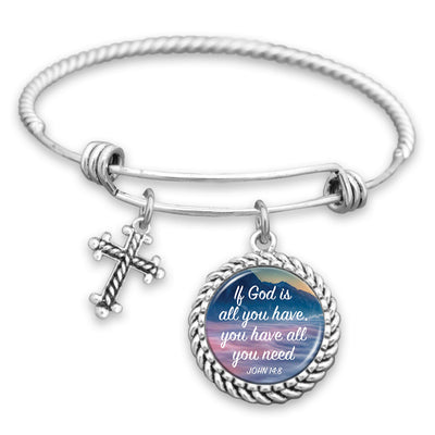 If God Is All You Have, You Have All You Need Charm Bracelet