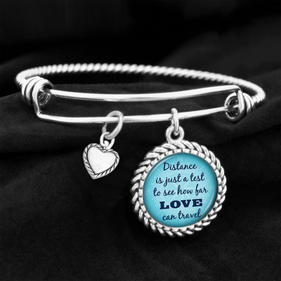 Distance Is Just A Test To See How Far Love Can Travel Charm Bracelet